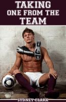 Cover for 'Taking One From The Team (A gay sex m/m/m erotic tale)'