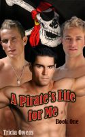 Cover for 'A Pirate's Life for Me: Book One'