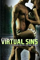 Cover for 'Virtual Sins: Forbidden Sex in a Virtual World'