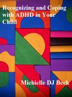 Cover for 'Recognizing and Coping With ADHD in Your Child'