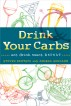 Drink Your Carbs: eat. drink. sweat. REPEAT by Steven Deutsch