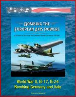 Cover for 'Bombing the European Axis Powers: A Historical Digest of the Combined Bomber Offensive, 1939-1945 - World War II, B-17, B-24, Bombing Germany and Italy'