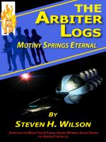 Cover for 'The Arbiter Logs: Mutiny Springs Eternal'