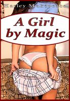 Cover for 'A Girl By Magic'