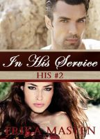 Cover for 'In His Service: His #2 (A Billionaire Domination Serial)'