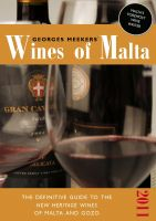 Cover for 'Georges Meekers' Wines of Malta - The Definitive Guide to the New Heritage Wines of Malta and Gozo | 2011'