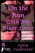 On the Run With My Biker Lover (Motorcycle Club Alpha Erotica) by Sylvia Swallowtail
