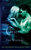 Cover for 'The Catalyst (Paranormal Romance/Urban Fantasy: Preternaturals Book 3)'