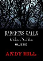 Cover for 'Darkness Calls: A Collection of Short Horror Stories - Volume One'