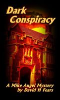 Cover for 'Dark Conspiracy: A Mike Angel Private Eye Mystery'