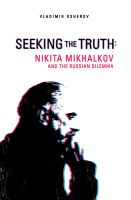 Cover for 'Seeking the Truth: Nikita Mikhalkov and the Russian Dilemma'