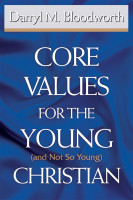 Cover for 'Core Values for the Young (and Not So Young) Christian'