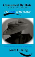 Cover for 'Consumed By Hats-The Truth of the Matter'