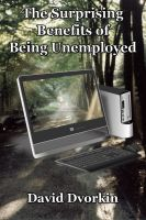 Cover for 'The Surprising Benefits of Being Unemployed'