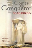 Cover for 'Comes The Conqueror: Dead Birds'