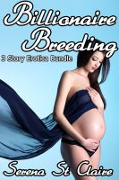 Cover for 'Billionaire Breeding 3 Story Erotica Bundle'