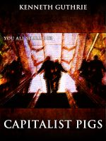 Cover for 'Capitalist Pigs (The Terrorist Series)'