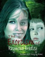 Cover for 'The Exorcism of Raymond Bradley: A Ghost Story'