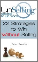 Cover for 'UnSelling: Sell Less ... To Win More'