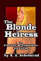 Cover for 'The Blonde Heiress, a Carter A. Johnson novella'
