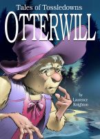 Cover for 'Otterwill Book 3 - Tales of Tossledowns'