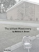Melissa Brown - The Littlest Missionary
