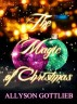 The Magic of Christmas by Allyson Gottlieb
