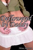 Cover for 'Deflowered by Daddy (M/F Taboo First Time Erotica)'