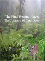 Cover for 'The Final Resting Place:The Journey of One Deer'