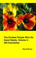 Cover for 'The Kindest People Who Do Good Deeds, Volume 4: 250 Anecdotes'