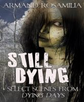 Cover for 'Still Dying: Select Scenes From Dying Days'