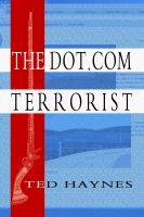Cover for 'The Dot.Com Terrorist'