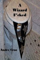Cover for 'A Wizard F*cked'