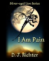 Cover for 'I Am Pain (The Silver-Eyed Lion Collection)'