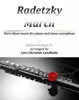 Cover for 'Radetzky March Pure sheet music for piano and tenor saxophone by Johann Strauss Sr. arranged by Lars Christian Lundholm'