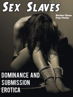 Cover for 'Sex Slaves (Dominance and Submission Erotica)'