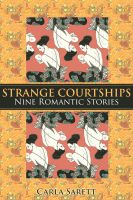 Cover for 'Strange Courtships:  Nine Romantic Stories'