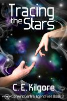 Cover for 'Tracing The Stars (Corwint Central Agent Files Book 3)'