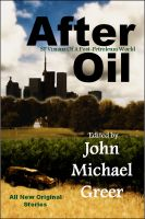 Cover for 'After Oil: SF Visions Of A Post-Petroleum World'