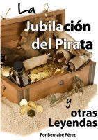 Cover for 'La Jubilacion del Pirata y otras Leyendas'