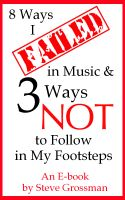 Cover for '8 Ways I Failed in Music and 3 Ways NOT to Follow in My Footsteps'