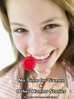 Cover for 'No Time for Games & Other Humor Stories'