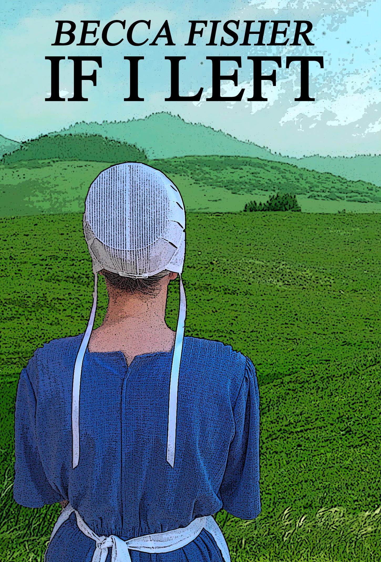 Becca Fisher - If I Left (Amish Romance)