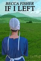 Cover for 'If I Left (Amish Romance)'