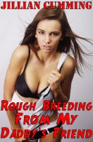 Cover for 'Rough Breeding from My Daddy's Friend (Taboo Creampie Sex)'