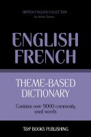 Cover for 'Theme-Based Dictionary - British English-French - 9000 words'