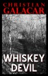 Whiskey Devil: A Short Story by Christian Galacar