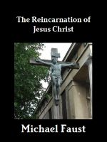 Cover for 'The Reincarnation of Jesus Christ'