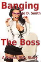 Cover for 'Power Play: Banging the Boss (M/f Domination Erotica)'