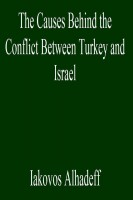 The Causes Behind the Conflict Between Turkey and Israel